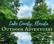 Spectacular Lake County, Florida Staycation Ideas for the Family